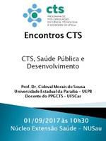 ENCONTROS CTS: CTS, SAÚDE PÚBLICA E DESENVOLVIMENTO